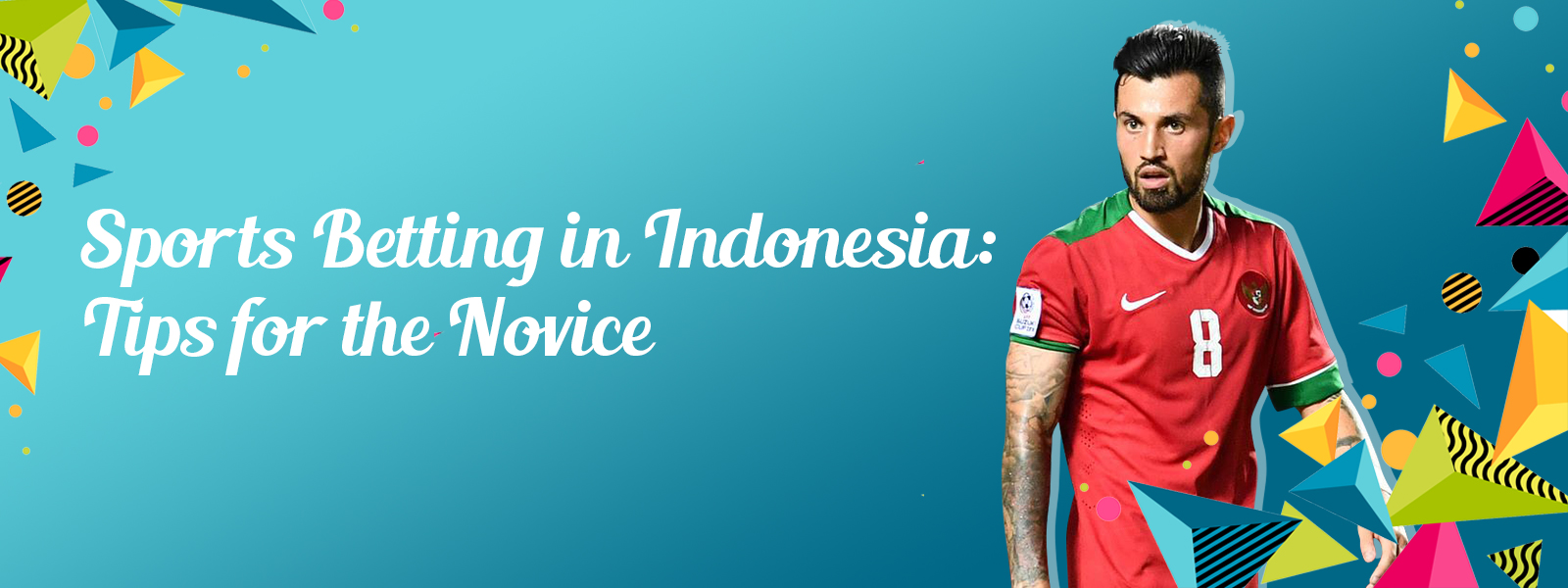 Sports Betting in Indonesia: Tips for the Novice