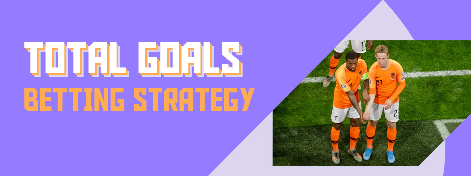 SoccerTipsters Blog | Total Goals Betting Strategy