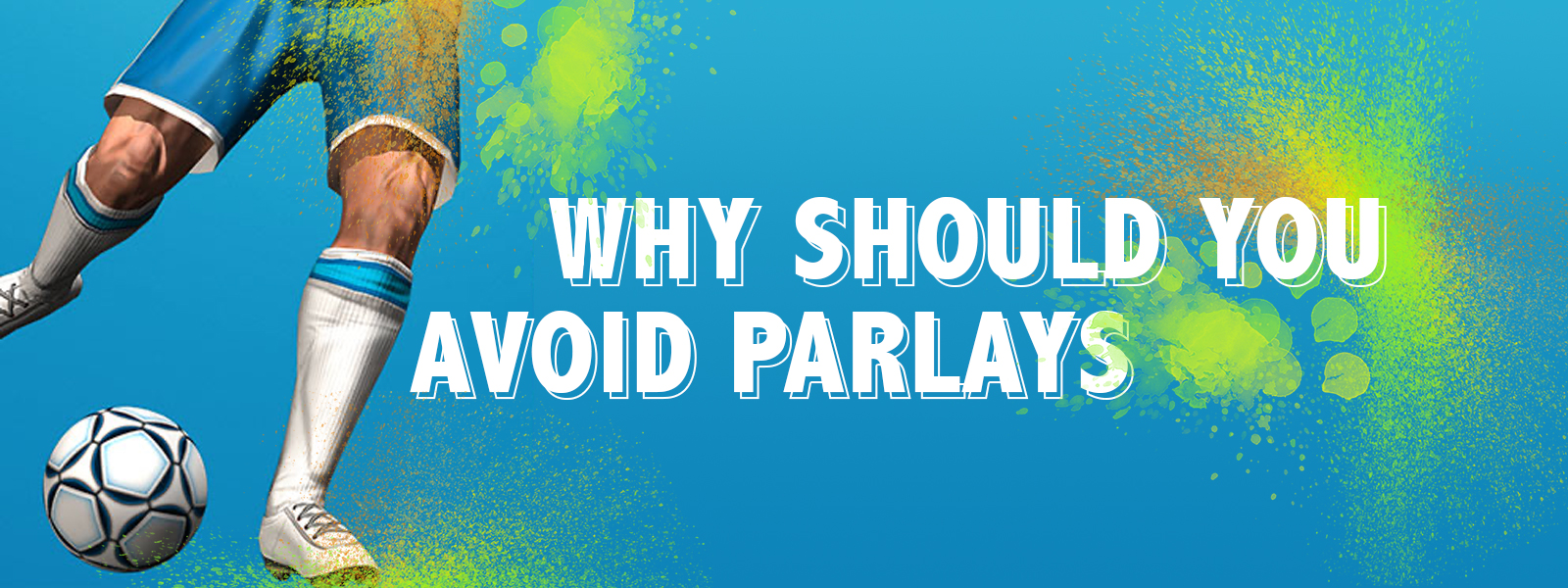 Learn Why Should You Avoid Parlays