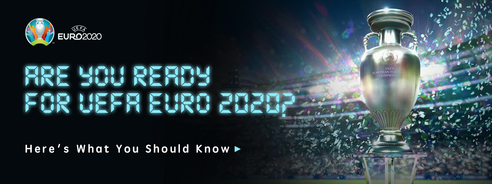 Are You Ready For UEFA Euro 2020? Here's What You Should Know