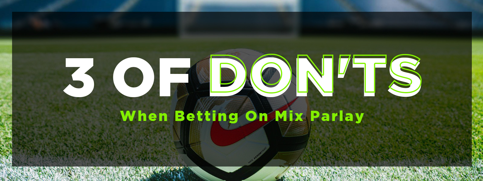 3 Of Don'ts When Betting On Mix Parlay