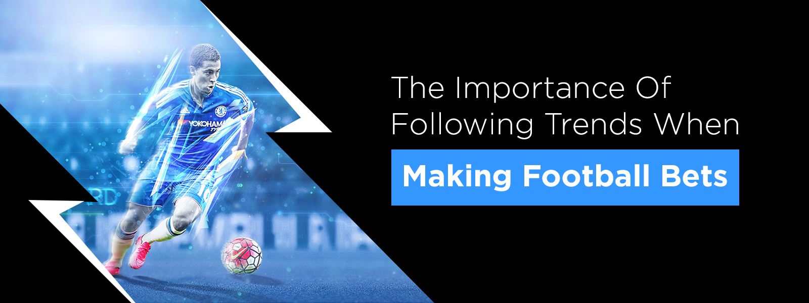 The Importance Of Following Betting Trends When Making Football Bets