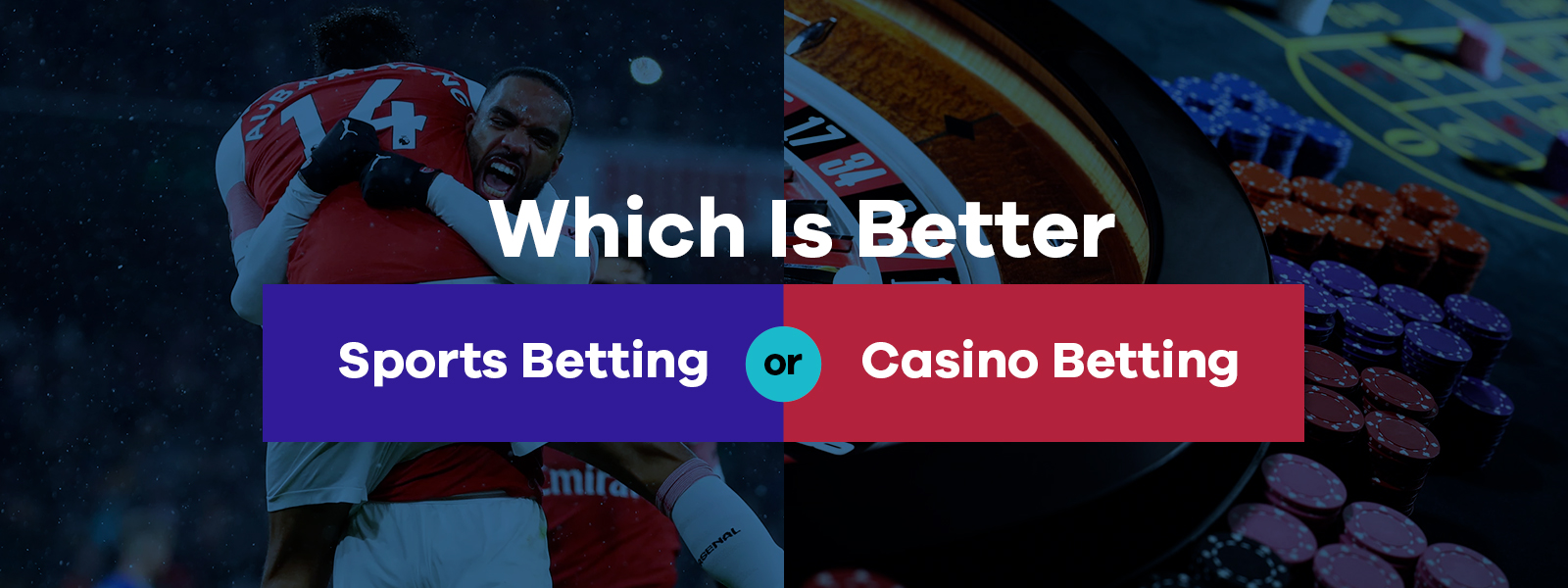 Which Is Better? Sports Betting or Casino Betting?